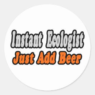 Ecologist...Add Beer Classic Round Sticker