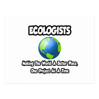 Ecologists...Making the World a Better Place Postcard
