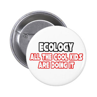 Ecology...Cool Kids Button