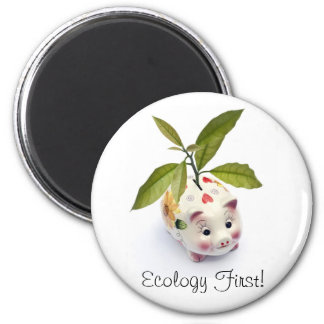Ecology first! magnet