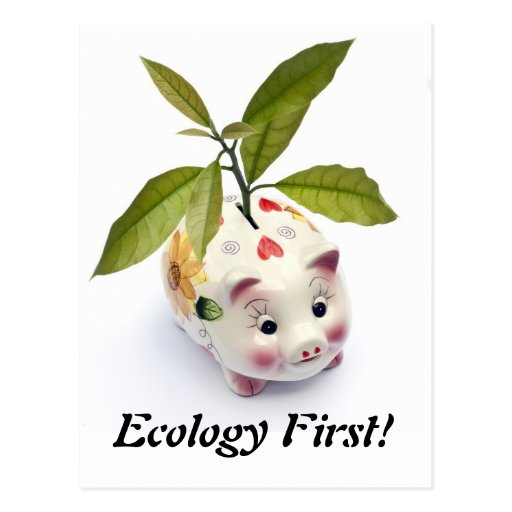 Ecology first! post cards