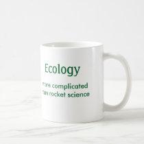 Ecology, more complicated than rocket science -Mug Coffee Mug