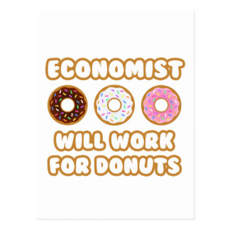 Ecomomist .. Will Work For Donuts Postcard