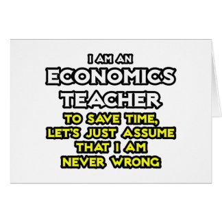 Econ Teacher...Assume I Am Never Wrong Card