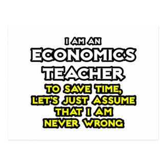 Econ Teacher...Assume I Am Never Wrong Postcard
