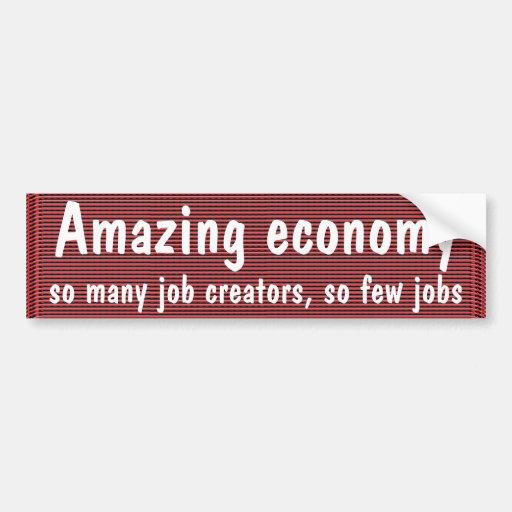 Economía asombrosa, tan muchos creador del trabajo etiqueta de parachoque
