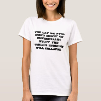 Economic collapse, when stop using money T-Shirt
