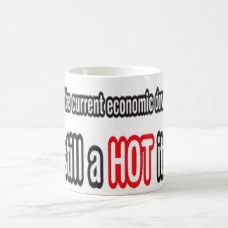 Economic Downturn, Im Still a Hot Item Coffee Mug