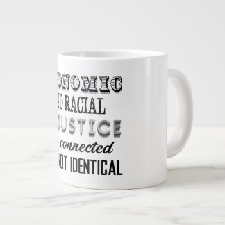 Economic Injustice Is Not Racial Injustice Giant Coffee Mug