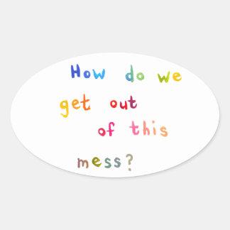 Economic meltdown personal mess unique art words oval sticker