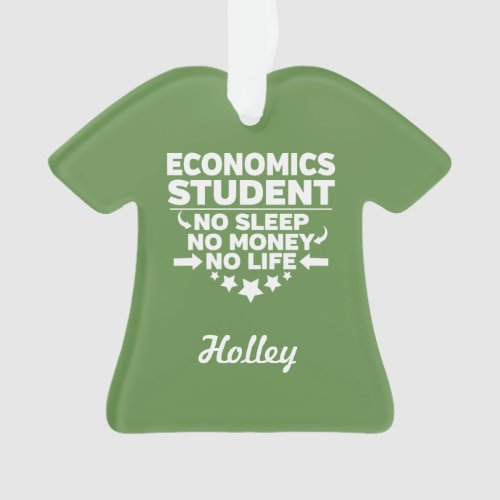 Economics College Student No Life or Money Ornament
