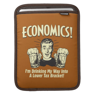 Economics: Drinking Lower Tax Bracket Sleeve For iPads