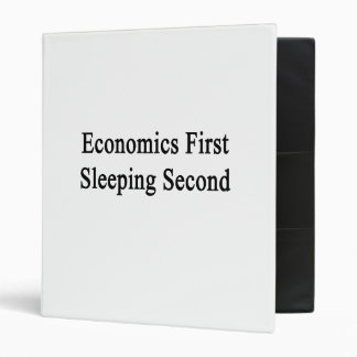 Economics First Sleeping Second 3 Ring Binder