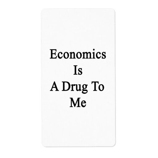 Economics Is A Drug To Me Shipping Label