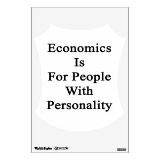 Economics Is For People With Personality Room Stickers