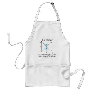 Economics Not Matter Of Life Or Death Equilibrium Aprons