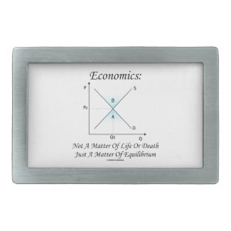 Economics Not Matter Of Life Or Death Equilibrium Rectangular Belt Buckle