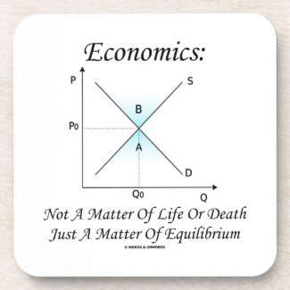 Economics Not Matter Of Life Or Death Equilibrium Coasters