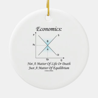 Economics Not Matter Of Life Or Death Equilibrium Double-Sided Ceramic Round Christmas Ornament