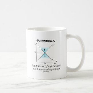 Economics Not Matter Of Life Or Death Equilibrium Coffee Mug