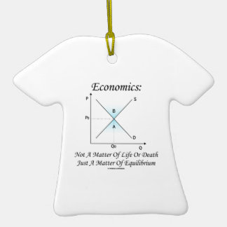 Economics Not Matter Of Life Or Death Equilibrium Double-Sided T-Shirt Ceramic Christmas Ornament