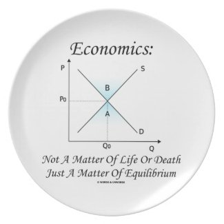Economics Not Matter Of Life Or Death Equilibrium Party Plate