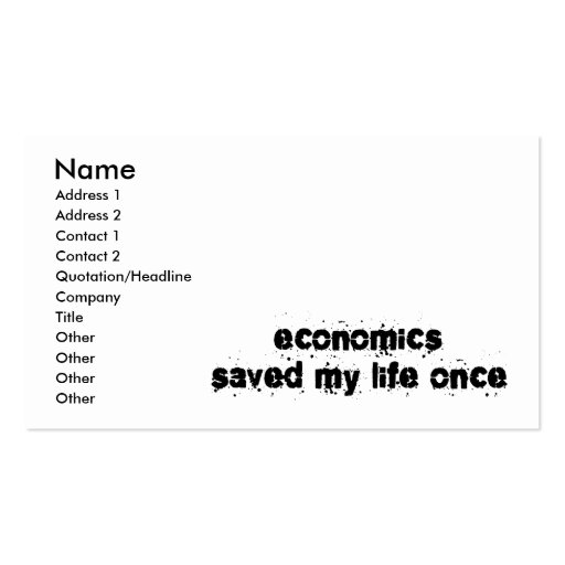 Economics Saved My Life Once Business Card Template