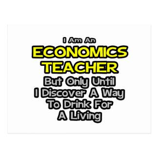 Economics Teacher Joke .. Drink for a Living Postcards