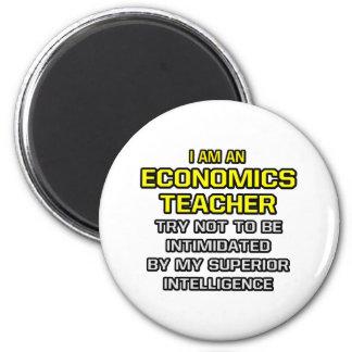 Economics Teacher...Superior Intelligence Magnet