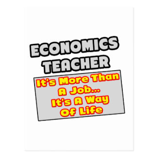 Economics Teacher...Way of Life Postcard