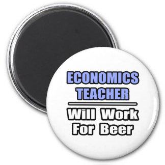 Economics Teacher...Will Work For Beer Magnet