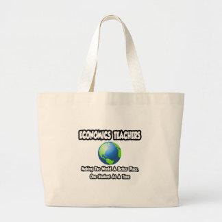 Economics Teachers...World a Better Place Tote Bag
