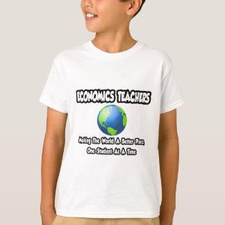 Economics Teachers...World a Better Place T-Shirt