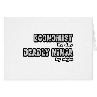 Economist By Day...Deadly Ninja By Night Greeting Cards