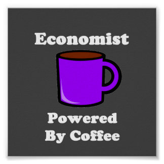 """Economist"" Powered by Coffee Poster"