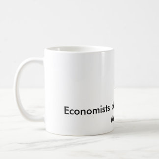 Economists do everything with Models Coffee Mug