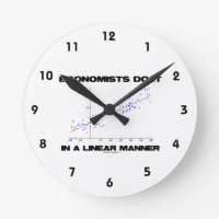 Economists Do It In A Linear Manner (Regression) Round Clocks
