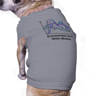 Economists Do It With Models Dog T-Shirt