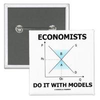 Economists Do It With Models (Economics Humor) 2 Inch Square Button