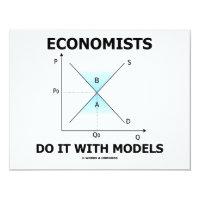 Economists Do It With Models (Economics Humor) 4.25x5.5 Paper Invitation Card