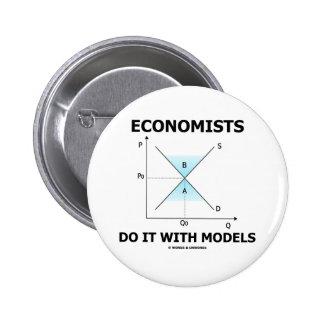 Economists Do It With Models (Economics Humor) Pin