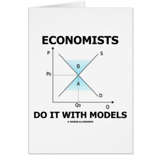 Economists Do It With Models (Economics Humor) Card