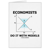 Economists Do It With Models (Economics Humor) Greeting Card
