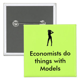 Economists do things with Models Buttons