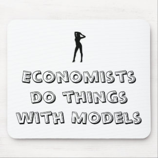 Economists do things with Models Mouse Pad