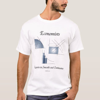 Economists... experts in smooth and continuous T-Shirt