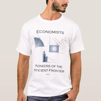 Economists.  Pioneers of the efficient frontier. T-Shirt