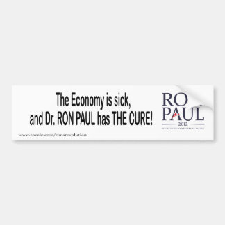 Economy is sick and Dr. Ron has the cure Car Bumper Sticker