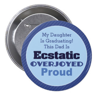 Ecstatic, Overjoyed and Proud Pinback Button