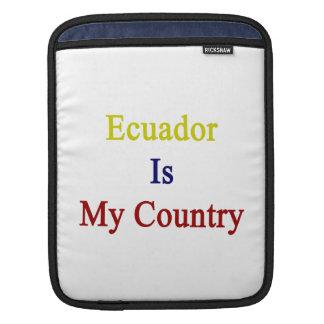 Ecuador Is My Country iPad Sleeves